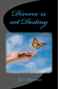 Divorce is not Destiny by Lynn Kinnaman