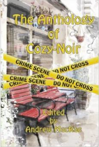 The Anthology of Cozy Noir with a story by Lynn Kinnaman